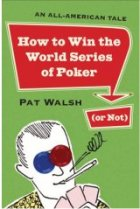 How to Win the World Series of Poker (or Not): An All-American Tale