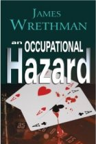 An Occupational Hazard [Paperback] James Wrethman