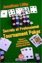 Secrets of Professional Tournament Poker Vol. 1