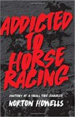 Addicted To Horseracing: Anatomy of a Small Time Gambler